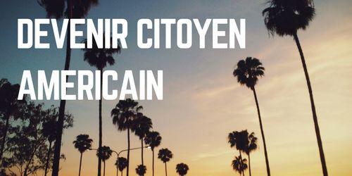 Comment Avoir Nationalité Américaine